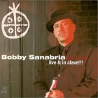 2000 - Bobby Sanabria - Live and In Clave