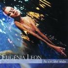 2000 - Eugenial Leon - Acercate mas