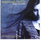 2003 - Betsy Pecanins - Tequila Azul y Batuta