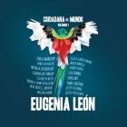 2013 - Eugenia Leon - Ciudadana del Mundo